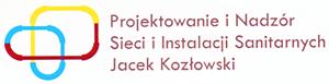 Projektowanie i Nadzór Sieci i Instalacji Sanitarnych Jacek Kozłowski